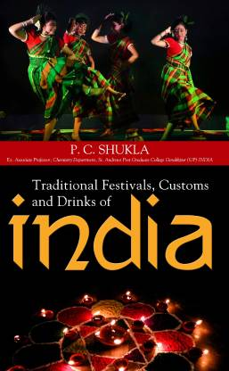 Traditional Festivals, Customs and Drinks of India