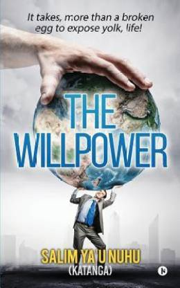The Willpower - It takes, more than a broken egg to expose yolk, life!