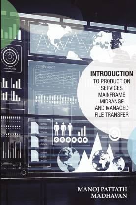 Introduction to Production Services Mainframe , Midrange and Managed File Transfer