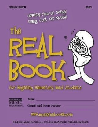 The Real Book for Beginning Elementary Band Students (French Horn)