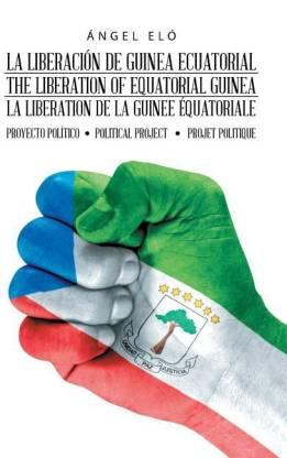 La Liberacion de Guinea Ecuatorial the Liberation of Equatorial Guinea La Liberation de la Guinee Equatoriale