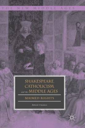 Shakespeare, Catholicism, and the Middle Ages