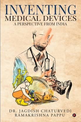 Inventing medical devices – A perspective from India