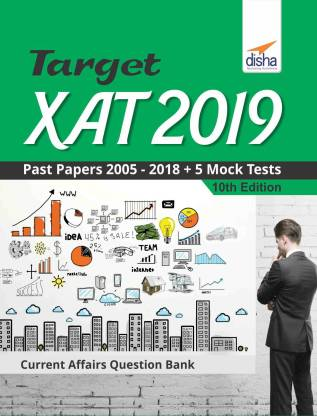 Target XAT 2019 (Past Papers 2005 - 2018 + 5 Mock Tests) 10th Edition
