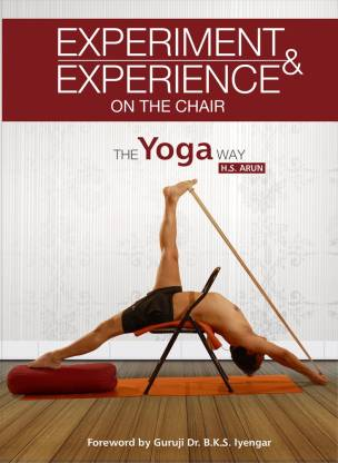 Experiment & Experience on the Chair. The Yoga Way