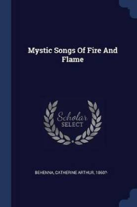 Mystic Songs of Fire and Flame
