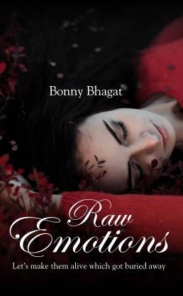 Raw Emotions: Let's make them alive which got buried away