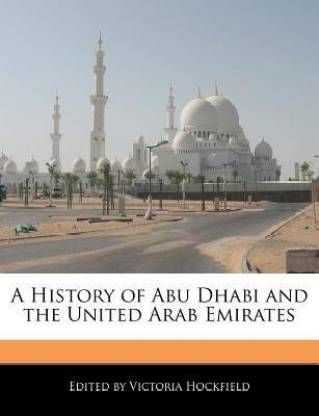 A History of Abu Dhabi and the United Arab Emirates