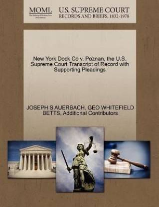 New York Dock Co V. Poznan, the U.S. Supreme Court Transcript of Record with Supporting Pleadings