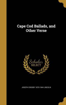 Cape Cod Ballads, and Other Verse