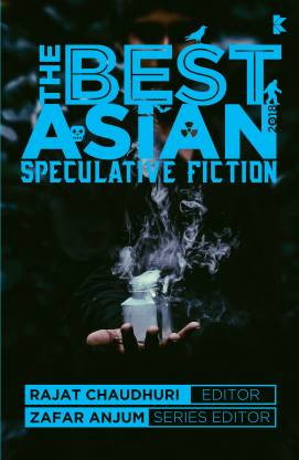 The Best Asian Speculative Fiction 2018