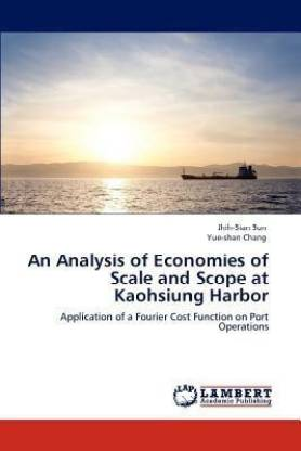 An Analysis of Economies of Scale and Scope at Kaohsiung Harbor