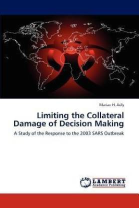 Limiting the Collateral Damage of Decision Making
