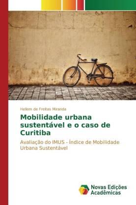Mobilidade Urbana Sustentavel E O Caso de Curitiba