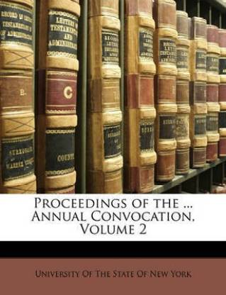 Proceedings of the ... Annual Convocation, Volume 2