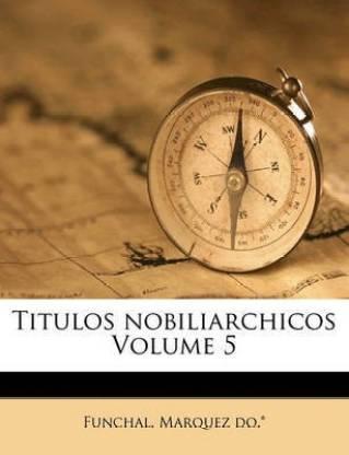 Titulos Nobiliarchicos Volume 5