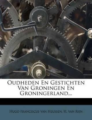 Oudheden En Gestichten Van Groningen En Groningerland...