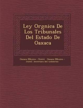 Ley Org Nica de Los Tribunales del Estado de Oaxaca