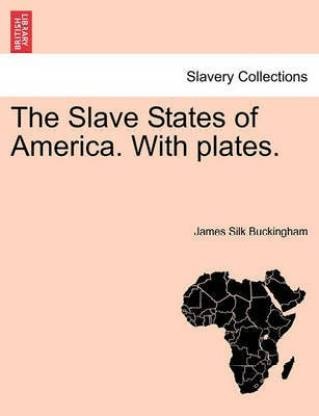 The Slave States of America. with Plates.