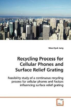 Recycling Process for Cellular Phones and Surface Relief Grating
