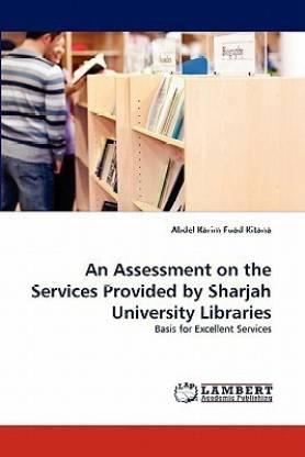 An Assessment on the Services Provided by Sharjah University Libraries
