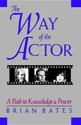 The Way of the Actor  (English, Paperback, Bates Brian)