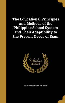 The Educational Principles and Methods of the Philippine School System and Their Adaptibility to the Present Needs of Siam