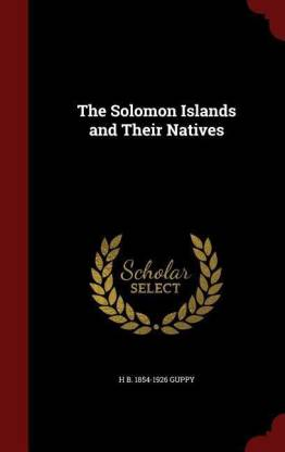 The Solomon Islands and Their Natives