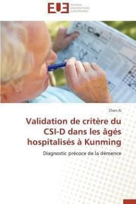 Validation de Crit re Du Csi-D Dans Les g s Hospitalis s Kunming