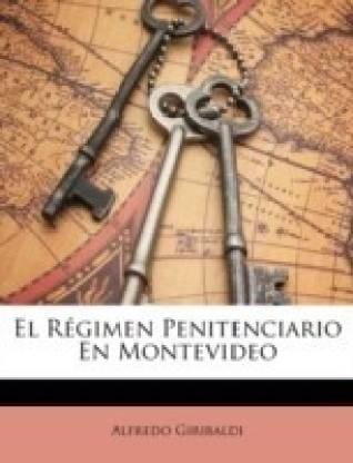 El R gimen Penitenciario En Montevideo