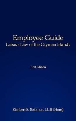 Employee Guide Labour Law of the Cayman Islands