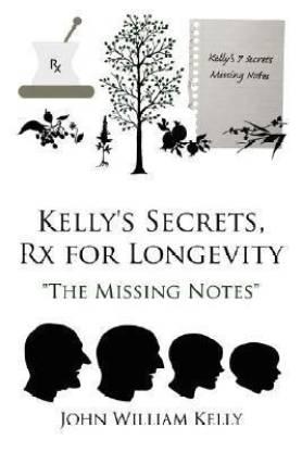 Kelly's Secrets, Rx for Longevity
