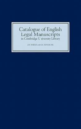 Catalogue of English Legal Manuscripts in Cambri - With Codicological Descriptions of the Early MSS