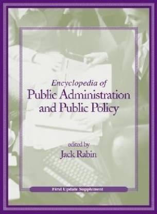 Encyclopedia of Public Administration and Public Policy, First Update Supplement