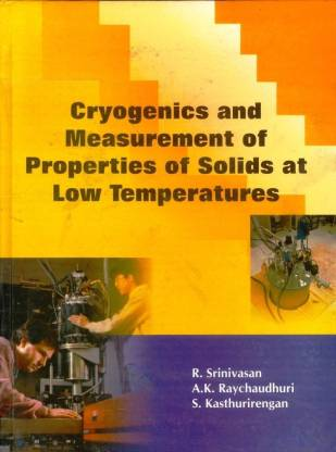 Cryogenics and Measurement of Properties of Solids at Low Temperature