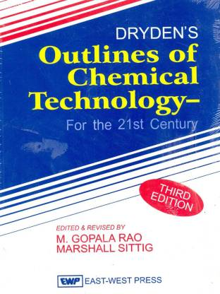 Dryden's Outlines of Chemical Technology for the 21st Century