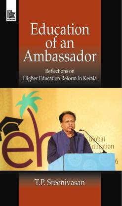 Education of an Ambassador: - Reflections on Higher Education Reform in Kerala