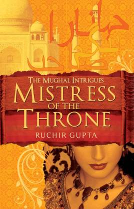 Mistress Of The Throne - The Mughal Intrigues