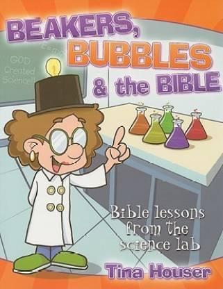 Beakers, Bubbles & the Bible