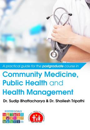 A Practical Guide for the Postgraduate Course in Community Medicine, Public Health and Health Management