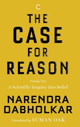 The Case for Reason: Volume Two : A Scientific Enquiry into Belief