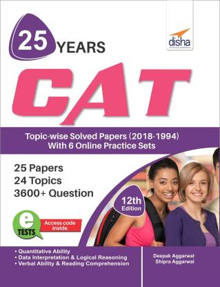 25 years CAT Topic-wise Solved Papers (2018-1994) with 6 Online Practice Sets 12th edition