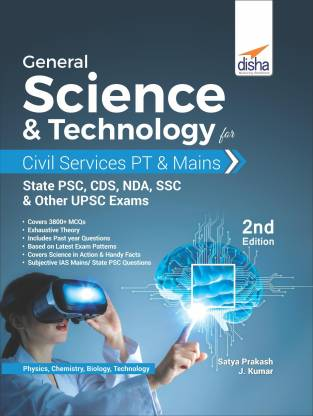 General Science & Technology for Civil Services PT & Mains, State PSC, CDS, NDA, SSC, & other UPSC Exams 2nd Edition