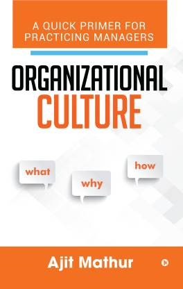 Organizational Culture - What Why How