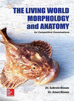 The Living World, Morphology and Anatomy for NEET & Other Medical Competitive Examinations