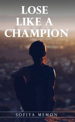 Lose like a Champion