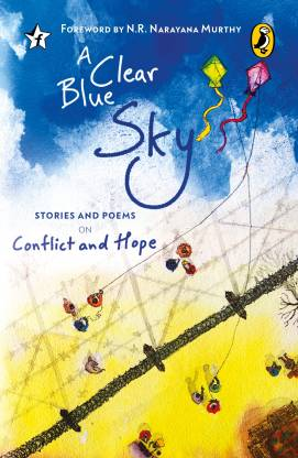 A Clear Blue Sky - Stories and Poems on Conflict and Hope