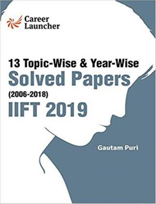Iift (Indian Institute of Foreign Trade) 2019 Topic-Wise & Year-Wise Solved Papers 2006-2018 1 Edition