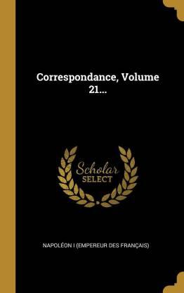 Correspondance, Volume 21...