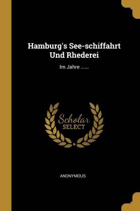 Hamburg's See-Schiffahrt Und Rhederei